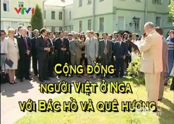 Cộng đồng người Việt ở Nga với Bác Hồ và quê hương