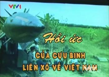 Hồi ức của cựu chiến binh Liên Xô ở Việt Nam