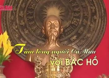 Tấm lòng người dân Cà Mau với Bác Hồ - phần 1