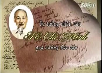 Tư tưởng nhân văn của Hồ Chí Minh qua những bức thư - phần 1