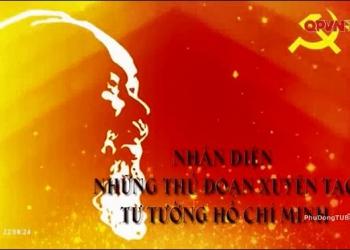 Không thể xuyên tạc chân lý của Tư tưởng Hồ Chí Minh – phần 2